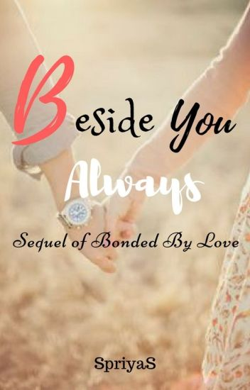 Beside You Always - Sequel Of BBL {ONHOLD} - Priya - Wattpad