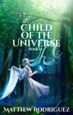Child of the Universe - Book One by TheThirdNarrator