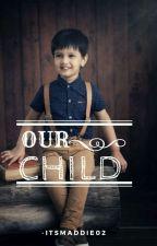"""Our Child"" #BestieAwards2018 by -ItsMaddie02"