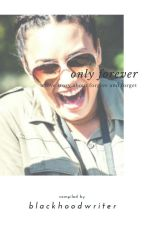 Only Forever - Demi / You by blackhoodwriter