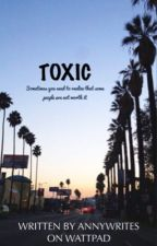 Toxic | ✔️ by annywrites