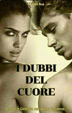 I DUBBI DEL CUORE [Destini Incrociati 1*] by Dani-ka