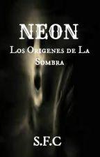 Neon: Los Origenes de la Sombra by Modrk2013