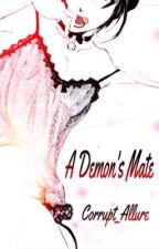 A Demons Mate by Corrupt_Allure