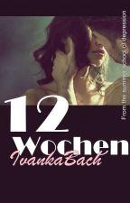 12 Wochen by ivankaBach