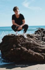 All Of My Love //Why Don't We Fanfic by ThatWDWLife