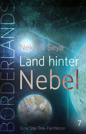Borderlands *Buch 7 - Land hinter Nebeln by sheseya