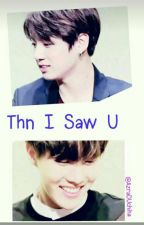 Thn I Saw You ♡ Junghope by AzraDUchiha