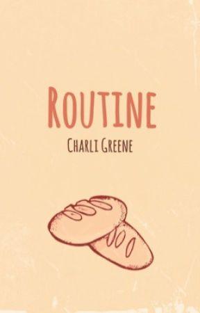 Routine by CharliGreene