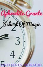 Aphrodite Grante School of Magic by ReyeQuin