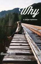 Why• MFZ JVO• Jenzie Fanfiction by seaveyjenziefan