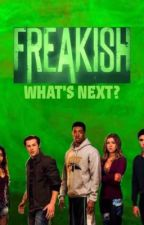 Freakish: what's next? by bea1bea