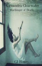 Kassandra Clearwater: Harbinger of Death by Jadeday11