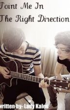 Point Me In The Right Direction-A Larry Stylinson Fanfic by kissthesky