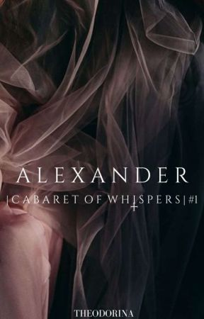 Ax | Cabaret Of Whispers  |#1  by TheAnnoyingBitch