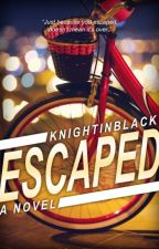 Escaped by KnightInBlack