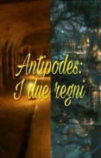 Antipodes: I due regni by la_pazza_di_fantasy