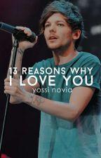 13 Reasons Why I Love You // Elounor ✔ by yossin-