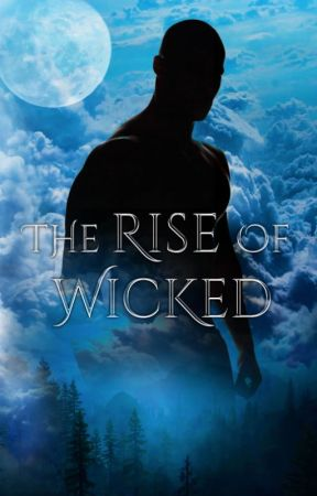 The Rise Of Wicked by Ty_swaina