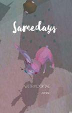 SameDays • KV • by alyntae