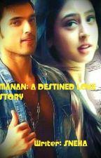 MANAN - A DESTINED LOVE STORY by SudhakarNBuddhi