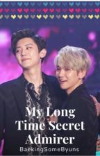 MY LONG TIME SECRET ADMIRER (CHANBAEK/BAEKYEOL FANFICTION)♥ || COMPLETED || ✔ by AuthorKpop0608