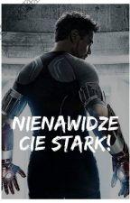 Nienawidzę Cię Stark! by bagisia2002