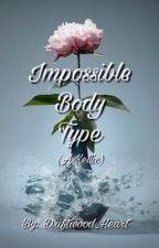 Impossible Body Type (A Kellic) by Driftwood_Heart