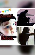 ZORAKİ BEBEK by nashilal