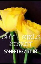Shy Girl's Secret by ShyGirlsSecret