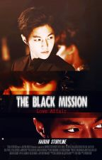 The Black Mission : Love Affair [ myungyeon ] by _Haruhi