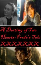 A Destiny of 2 hearts- frodo's tale by SaraBaggins