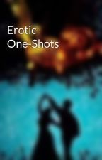 Erotic One-Shots by CappuccinoPrincess7