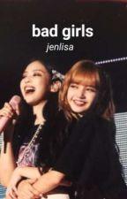 Bad Girls   JenLisa by SilentHeemi