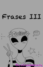 ~Frases III~ by aliemmcary