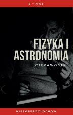 Fizyka i astronomia [Ciekawostki] by NietoperzzLochow