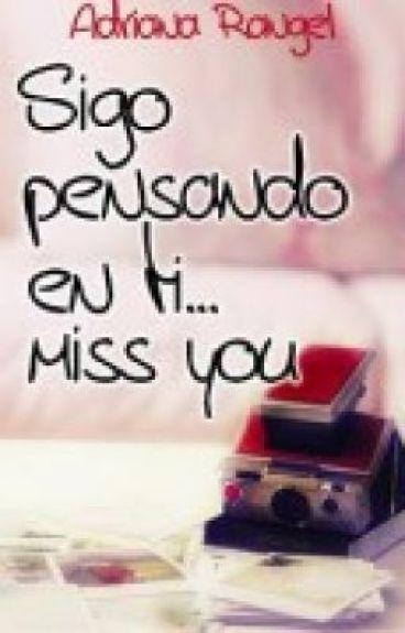 Sigo Pensando en Ti... Miss You