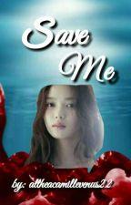Save Me  by altheacamillevenus22