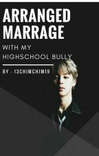 Arranged Marriage With My High school Bully (JiminXReader) by 13chimchim19