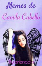 Memes de Camila Cabello  by arianaa-z