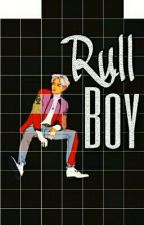 Rull Boy (BxB) by S7veral