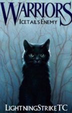 Warrior Cats: Icetail's Enemy (COMPLETED, EDITING) by LightningStrikeTC