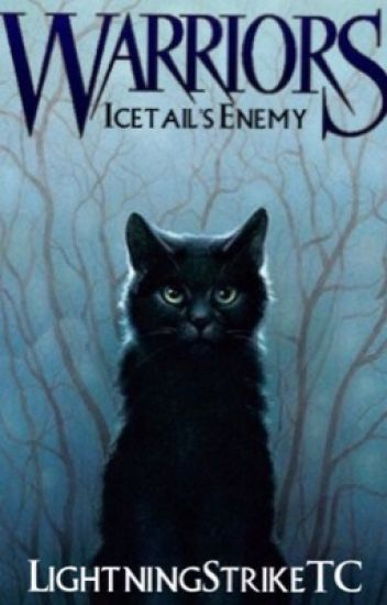 Warrior Cats: Icetail's Enemy (COMPLETED)