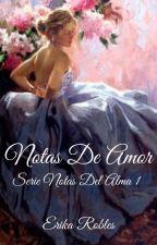 NOTAS DE AMOR, SERIÉ NOTAS DEL ALMA #1 by Echeryl