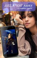 Just A Text Away  -A Camren Fanfic- by WeAreThe-Foxes