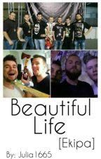 Beautiful Life      II Ekipa Rozpierdolu by julia1665