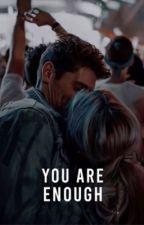 You are enough by lovememoriess