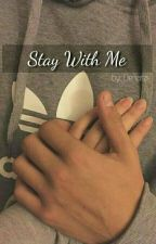 Stay With Me by auroradenata