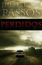 PERDIDOS - Livro 1 e Livro 2 by jheffersonautor