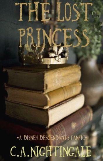The Lost Princess (a Disney Descendants Fanfic) - Chloe
